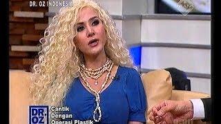 Dr Oz Indonesia - Cantik Dengan Operasi Plastik - 14 Desember 2013 Part 1