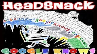 Google Knows by HEADSNACK® featuring PLASMIC