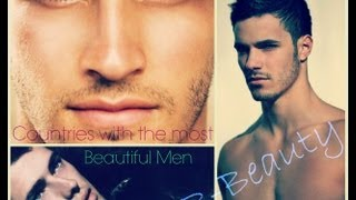 TOP 16 COUNTRIES WITH THE MOST BEAUTIFUL MEN IN THE WORLD