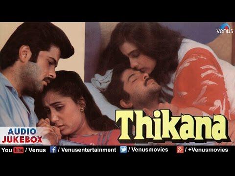 Thikana Full Songs   Anil Kapoor, Amrita Singh   Audio Jukebox