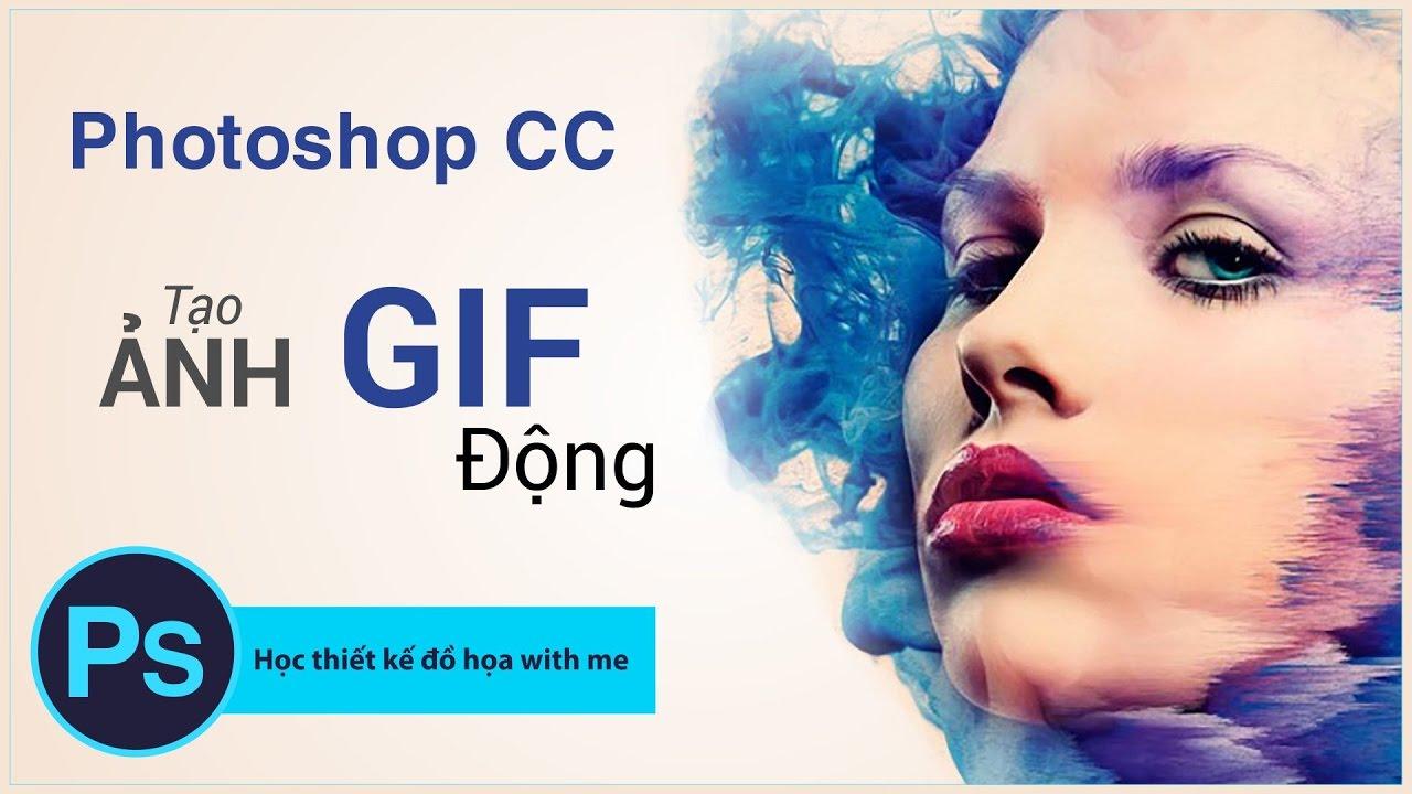 Hướng dẫn tạo ảnh Gif – Động thu hút trong Photoshop