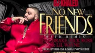 DJ Khaled Feat Drake Rick Ross Lil Wayne No New Friends (CDQ & DOWNLOAD)