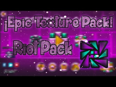EPIC TEXTURE PACK-RIOT TEXTURE PACK :)-GEOMETRY DASH 2.01(ANDROID & STEAM)