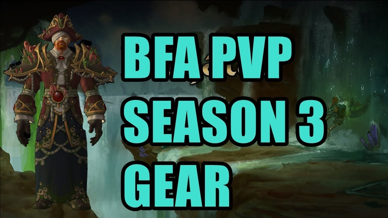 BfA Season 3 PvP Gear Sets - Alliance and Horde 8 2 Rise of Azshara