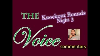 The Voice S. 13 Knockout Rounds, night 3 (commentary)