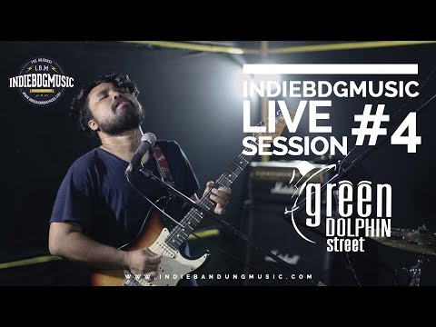 INDIEBDGMUSIC LIVE SESSION #4 GREEN DOLPHIN STREET