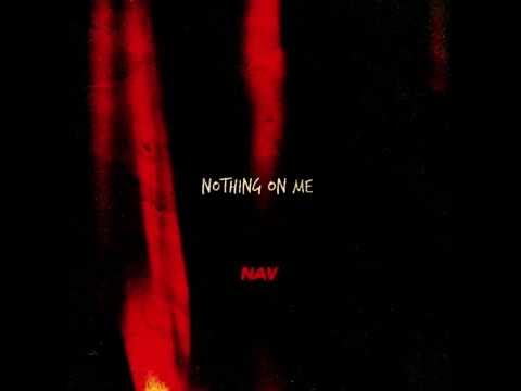 Nav - Nothing On Me (Official Audio)