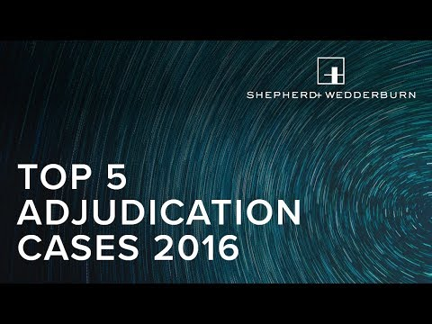 Construction Case Law Update - Top 5 Adjudication Cases of 2016
