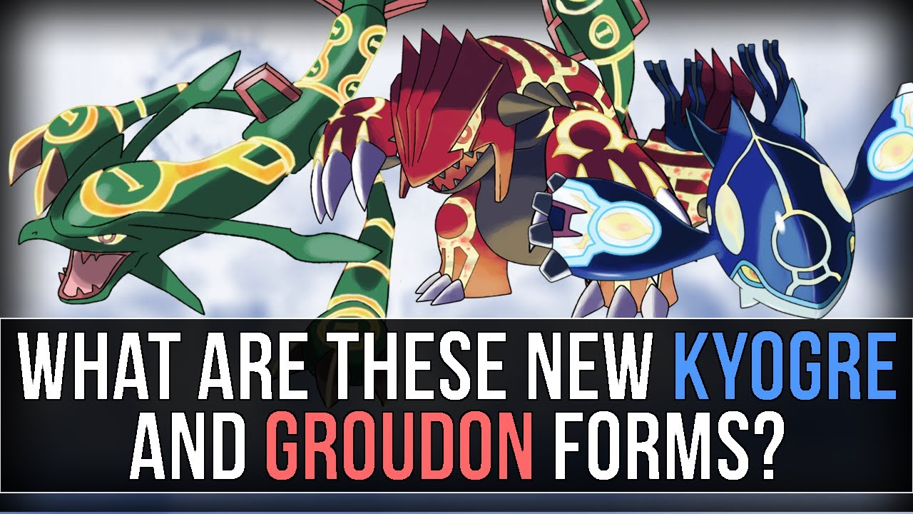 What Are These New Kyogre And Groudon Forms Pok 233 Mon Omega Ruby Amp Alpha Sapphire Youtube