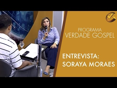 Verdade Gospel com Soraya Moraes