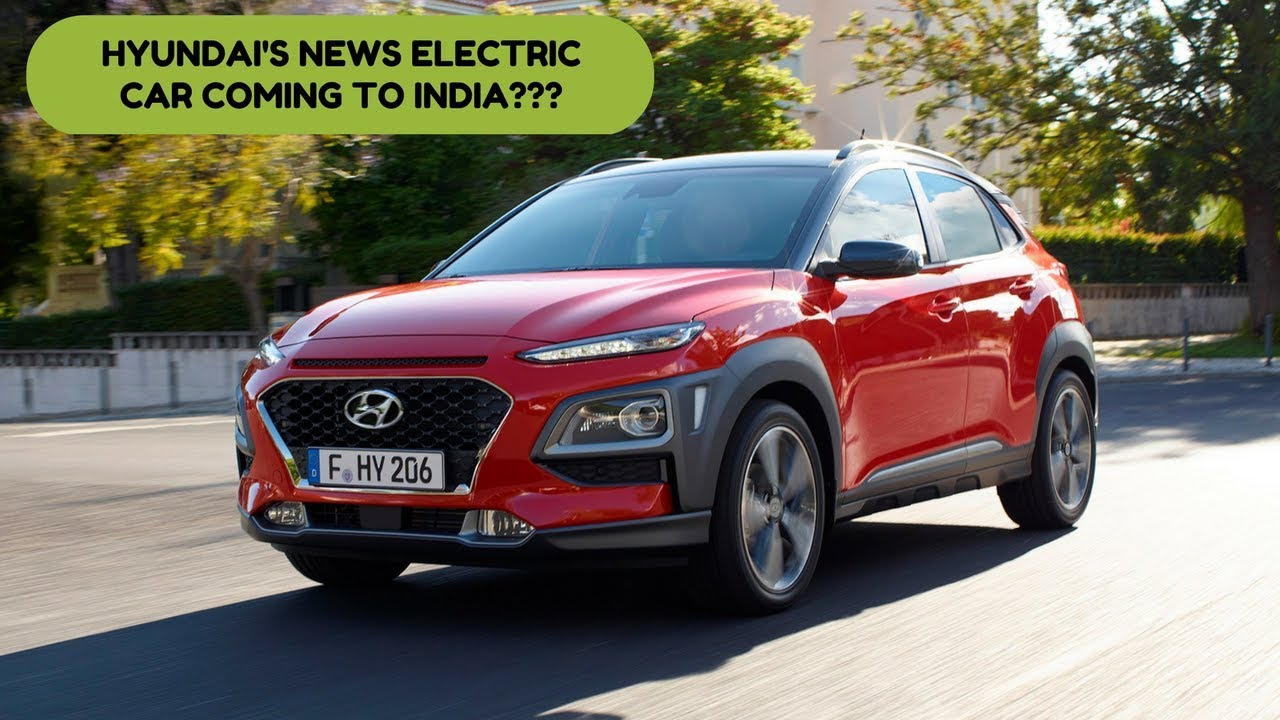 hyundai electric : 2018 kona suv coming to india??? when its coming