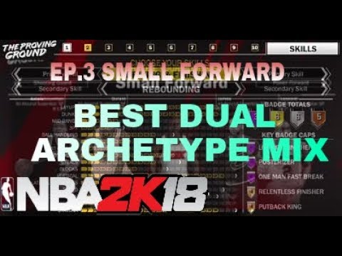 NBA 2K18 | BEST SMALL FORWARD BUILT| DUAL ARCHETYPE MIX {H.T.M THE BEST DUAL MIX} EP.4