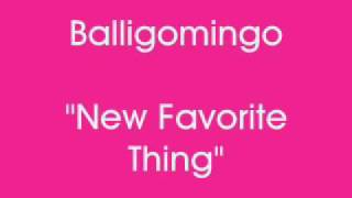 Watch Balligomingo New Favorite Thing video
