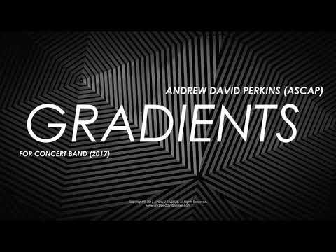 GRADIENTS Andrew David Perkins (ASCAP)