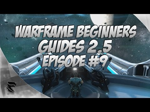 Warframe : Beginners Guide 2.5 (November 2016) Episode 9 : Archwing and The stolen dreams quest