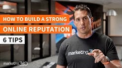 How to Build a Strong Online Reputation - 6 Reputation Management Tips by JB Kellogg