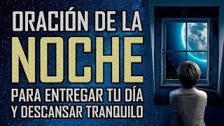 ORACION DE LA NOCHE 🙏🌟🌛  PARA DORMIR 😴 TRANQUILO...