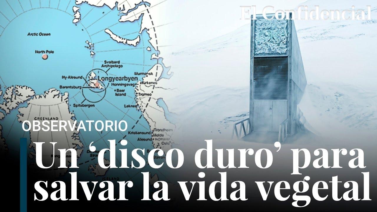 El almacén de semillas del Ártico que nos salvará del covid y de otros desastres