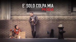 Смотреть клип Modà - E' Solo Colpa Mia