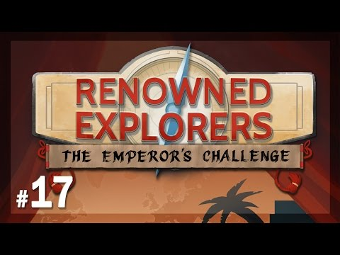 Let's Play Renowned Explorers - The Emperor's Challenge: Who Dares Wins - Episode 17