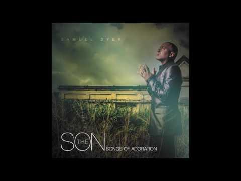 Samuel Dyer - More Like You (Live/Audio/Sanctuary Version)