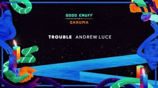 Andrew Luce  - Trouble (Official Full Stream)
