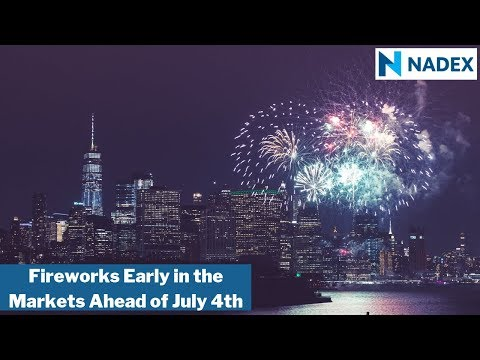 Fireworks early in the markets ahead of July 4th!