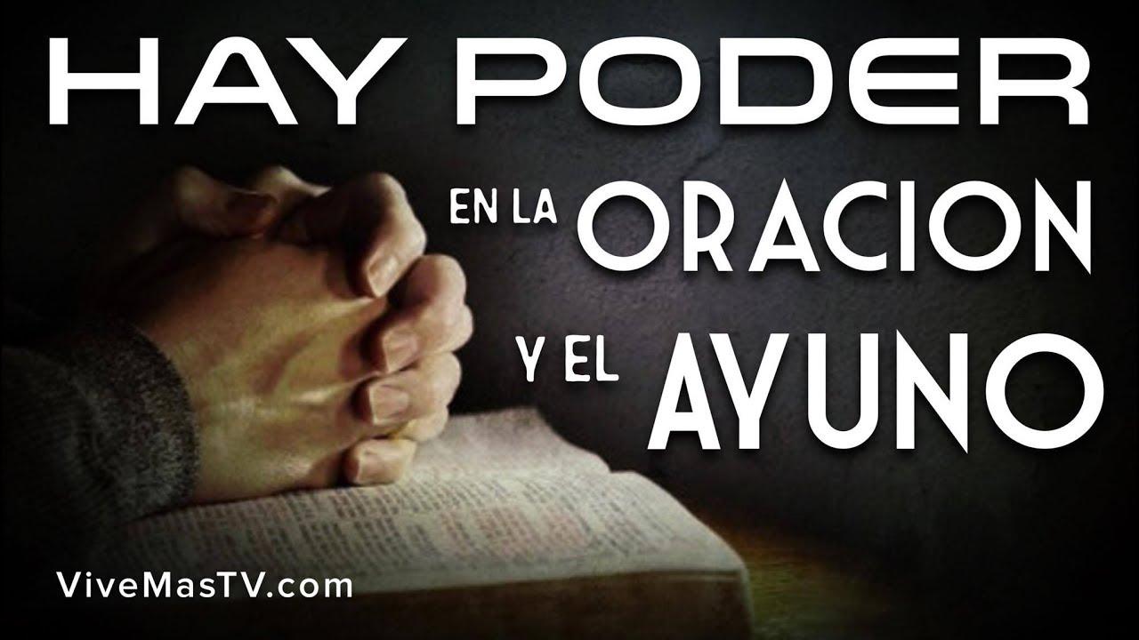 Hay Poder En La Oracion Y El Ayuno Palabra De Vida