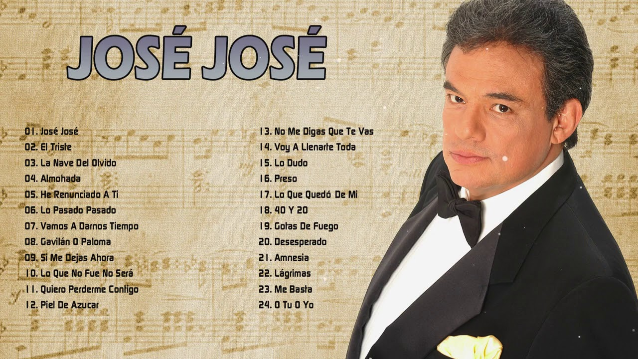 Jose Jose Sus Mejores éxitos Las 35 Grandes Canciones De Jose Jose Youtube