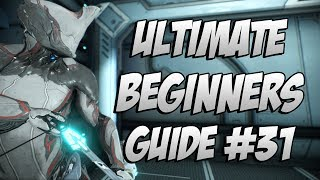 Warframe: The ULTIMATE Beginner's Guide Episode #31 What do we do now?