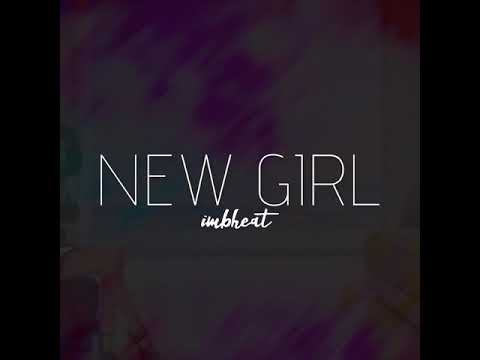 "imbheat ""New Girl"""