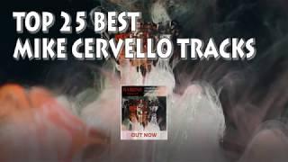 [Top 25] Best Mike Cervello Tracks