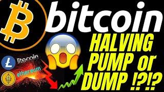 BITCOIN HALVING PUMP or DUMP?? LITECOIN ETHEREUM crypto price prediction, analysis, news, trading