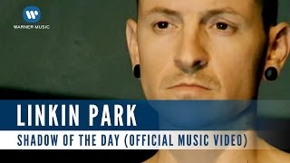 Linkin Park - Shadow Of The Day (Official Music Video)