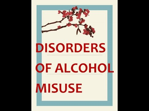 Psychiatry Lecture: Disorders of Alcohol Misuse