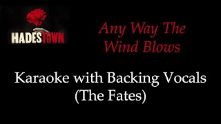 Hadestown - Any Way The Wind Blows - Karaoke with Backing Vocals (The Fates)