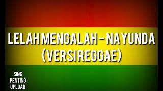 Gambar cover LELAH MENGALAH - Nayunda (Versi reggae)