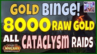 WoW Gold Binge: 5300 Raw Gold - All Cataclysm Raids - Farming Guide WoD 6.2