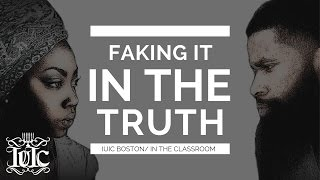 IUIC Boston/InTheClassroom: Faking It In The Truth