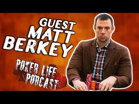 Guest Matt Berkey || Poker Life Podcast
