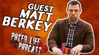 Guest Matt Berkey || Poker Life Podcast