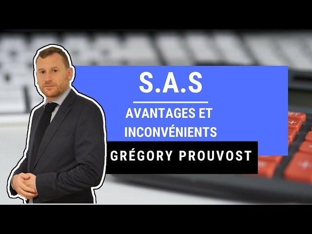 S.A.S, AVANTAGES ET INCONVÉNIENTS - Conseils d'expert-comptable aux entrepreneurs