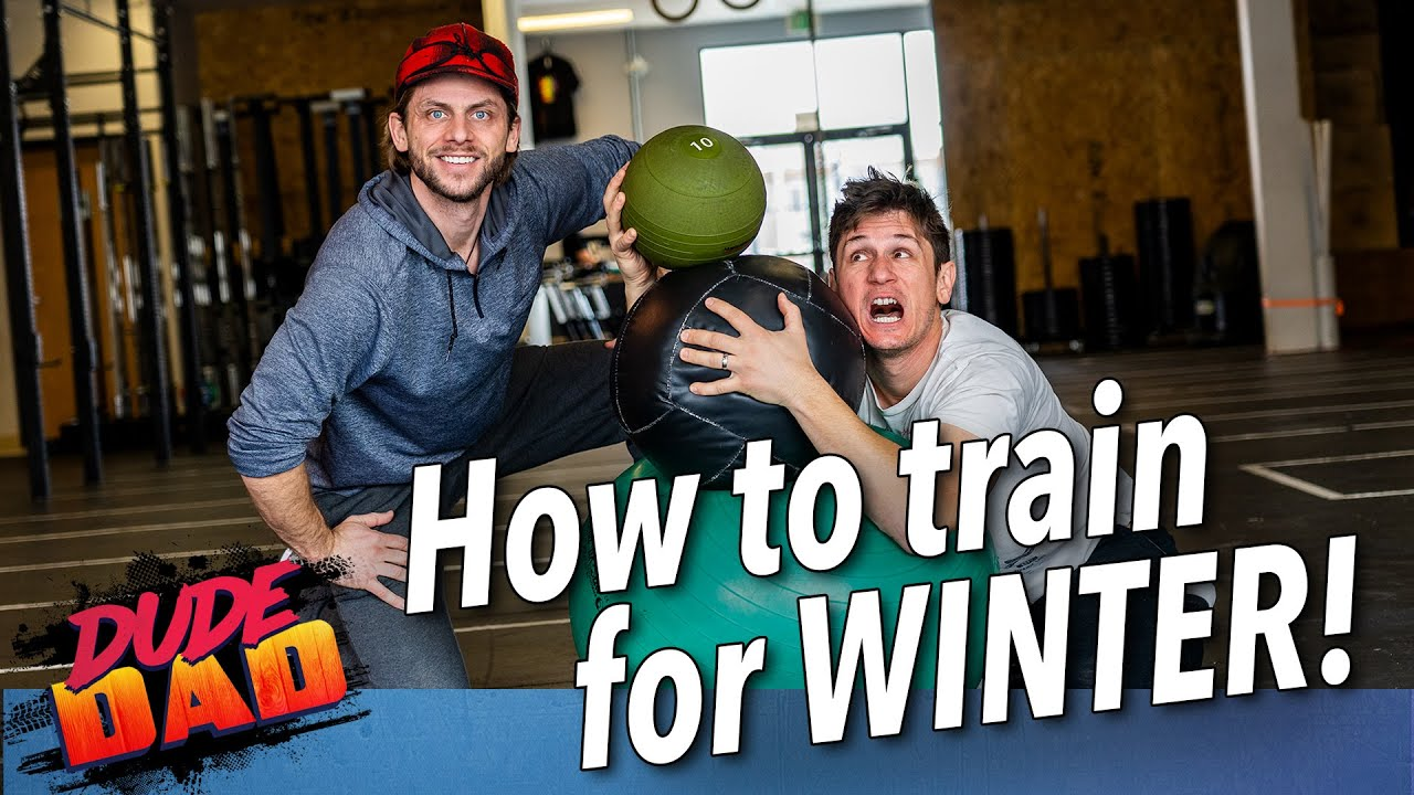How to train for winter | Dude Dad