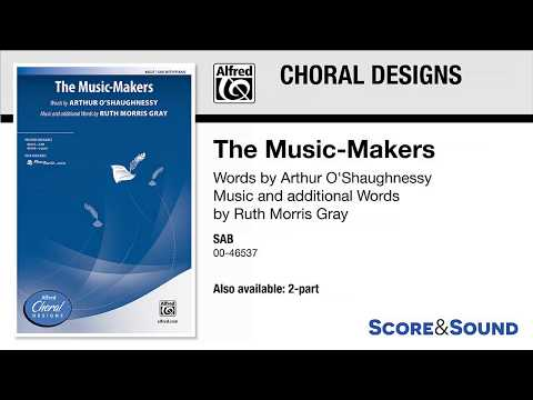 The Music-Makers, by Ruth Morris Gray – Score & Sound