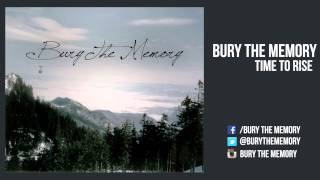 """Bury the Memory - """"Time to Rise"""" Official Teaser Video"""