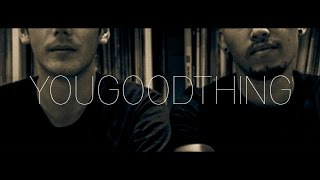 vuclip YOUGOODTHING (Kyle Andries & Michael Davies) B2B Deep House Mix July 2015