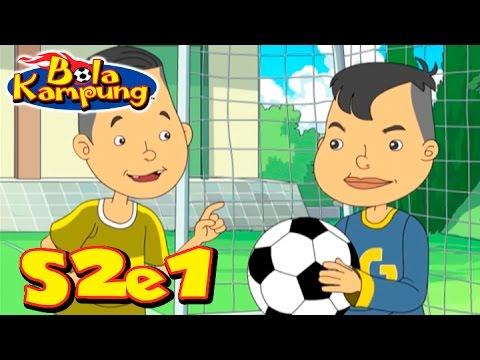 Bola Kampung | S2E1 | Bertemu Rakan Baru (Malay)
