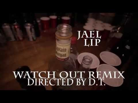 Jael & Lip - Watch Out Remix (Directed by D.T.)