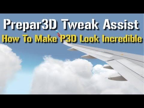 Prepar3D Tweak Assistant (PTA): How To Make P3D Look Incredible!