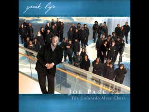 Joe Pace and the Colorado Mass Choir - Good to me